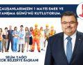 Belediye Başkanı Selim Yağcı'nın 1 Mayıs İşçi Bayramı mesajı