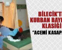 """BİLECİK'TE KURBAN BAYRAMI KLASİĞİ """"ACEMİ KASAPLAR"""""""