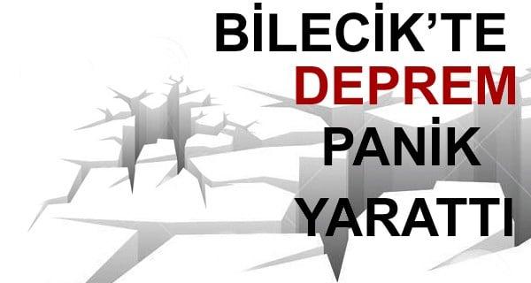 DEPREM BİLECİK'TE PANİĞE NEDEN OLDU