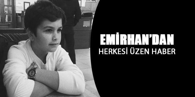 11 yaşındaki Emirhan'dan herkesi üzen haber