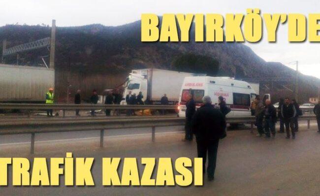 Bayırköy'de trafik kazası 1 yaralı