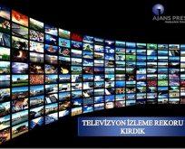 TELEVİZYON İZLEME REKORU KIRDIK