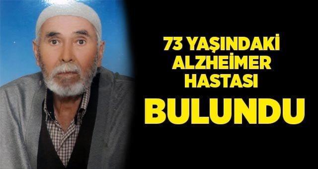 73 yaşındaki Alzheimer hastası Kadir Bökeleş bulundu