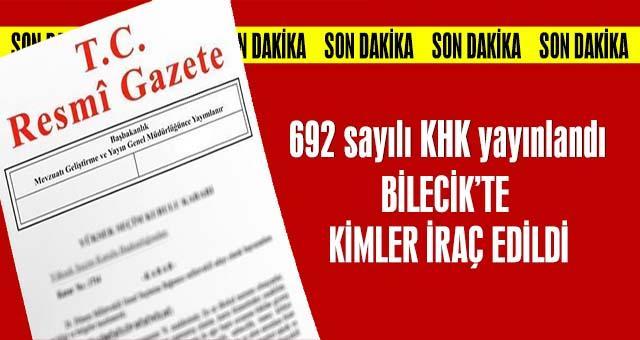 692 sayılı KHK ile Bilecik'te ihraç edilenler listesi