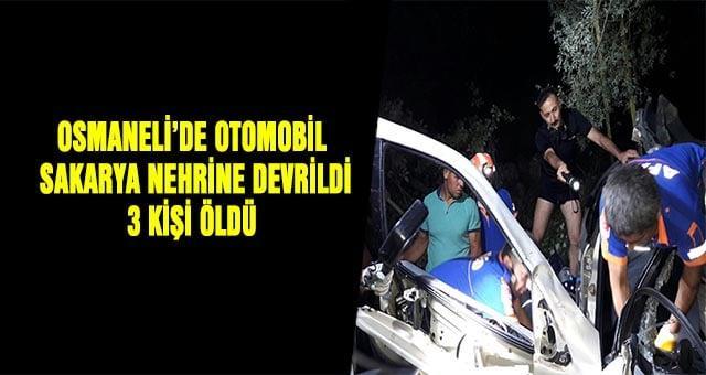 Osmaneli'de trafik kazası 3 kişi hayatını kaybetti