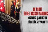 AK Parti Genel Başkan Yardımcısı Öznur Çalık'ın Bilecik Ziyareti