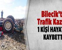 Gölpazarı'nda Traktör Kazası: 1 Ölü