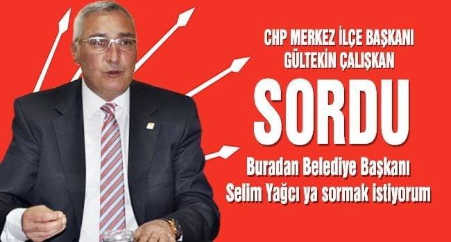 CHP Bilecik Merkez İlçe Başkanı Gültekin Çalışkan Sordu