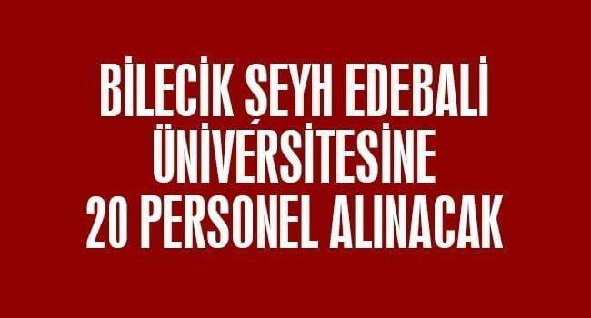 Bilecik Şeyh Edebali Üniversitesine 20 Personel Alınacak