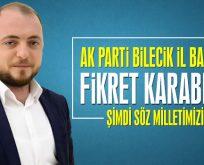 AK Parti İl Başkanı Fikret Karabıyık: Şimdi söz milletimizin