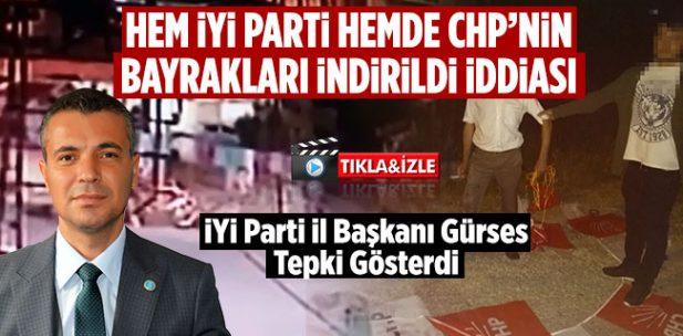 İYİ Partinin ve CHP'nin bayrakları indirildi iddiası