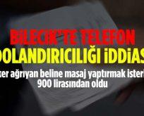 Bilecik'te telefon dolandırıcılığı iddiası