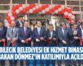 Bilecik Belediyesi Ek Hizmet Binası Bakan Dönmez'in Katılımıyla Açıldı
