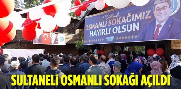 Sultaneli Osmanlı Sokağının Açılışı Yapıldı