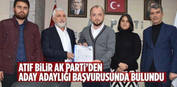 Atıf Bilir AK Parti'den Aday Adaylığı Başvurusunda Bulundu