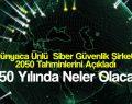 2050 Yılında Neler Olacak?