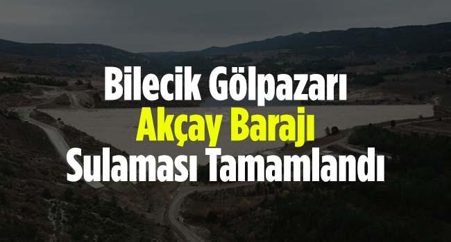 Bilecik Gölpazarı Akçay Barajı Sulaması Tamamlandı