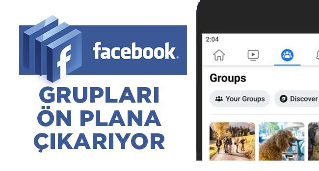 facebook gruplari on plana çıkariyor